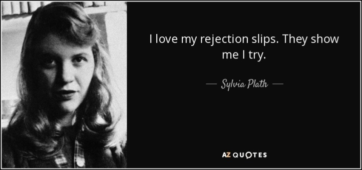 quote-i-love-my-rejection-slips-they-show-me-i-try-sylvia-plath-38-65-51